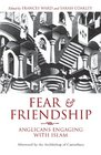 Fear and Friendship Anglicans Engaging with Islam