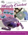 Learn to Do Wiggly Crochet 1424