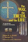 The way the truth and the life An introduction to Lutheran Christianity
