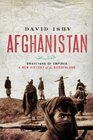 Afghanistan Graveyard of Empires A New History of the Borderland