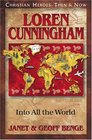Loren Cunningham: Into All the World (Christian Heroes: Then & Now, Bk 24)