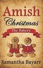 An Amish Christmas The Bakery