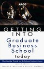 Arco Getting into Graduate Business School Today