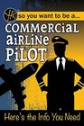 So You Want to Be a  Commercial Airline Pilot Here's the Info You Need