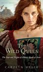The Wild Queen The Days and Nights of Mary Queen of Scots
