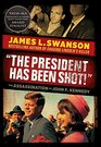 The President Has Been Shot The Assassination of John F Kennedy