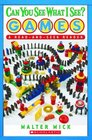 Can You See What I See?: Games Read-and-Seek (Scholastic Reader Level 1)