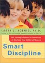 Smart Discipline Fast Lasting Solutions for Your Peace of Mind and Your Child's Self-Esteem