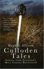 Culloden Tales: Stories from Scotland's Most Famous Battlefield