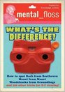 Mental Floss: What's the Difference? (Mental_floss)