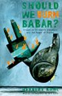 Should We Burn Babar Essays on Children's Literature and the Power of Stories