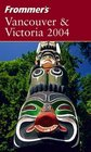Frommer's Vancouver  Victoria 2004