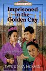 Imprisoned in the Golden City: Adoniram and Ann Judson (Trailblazer, Bk 8)