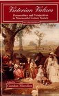 Victorian Values : Personalities and Perspectives in Nineteenth-Century Society (2nd Edition)