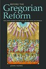 Before the Gregorian Reform The Latin Church at the Turn of the First Millennium