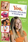 You A Christian Girl's Guide to Growing Up