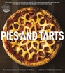 Pies and Tarts The Definitive Guide to Classic and Contemporary Favorites from America's Top Cooking School