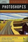 Exploring Photoshop CS A Designer's Guide to Image Editing with Adobe Photoshop