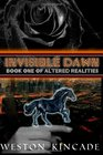 Invisible Dawn Book One of Altered Realities