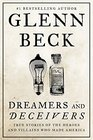 Dreamers and Deceivers True Stories of the Heroes and Villains Who Made America