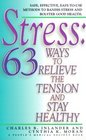 Stress 63 Ways To Relieve The Tension And Stay Healthy