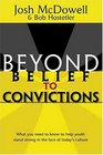 Beyond Belief to Convictions