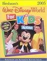 Birnbaum's Walt Disney World for Kids by Kids 2005