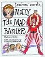 Teacher's Secrets Molly the Mad Basher