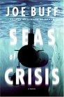 Seas of Crisis  A Novel