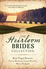 The Heirloom Brides Collection Treasured Items Bring Couples Together in Four Historical Romances
