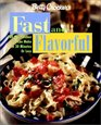 Betty Crocker's Fast and Flavorful: 100 Main Dishes You Can Make in 20 Minutes or Less