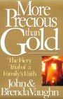 More Precious Than Gold: The Fiery Trial of a Family's Faith