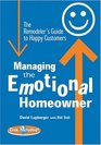 Managing the Emotional Homeowner The Remodeler's Guide to Happy Customers