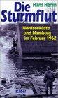 Die Sturmflut Sonderausgabe Nordseekste und Hamburg im Februar 1962