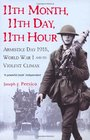 11th Month 11th Day 11th Hour Armistice Day 1918 World War I and Its Violent Climax Joseph E Persico