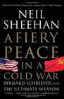 A Fiery Peace in a Cold War Bernard Schriever and the Ultimate Weapon