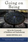 Going on Being Life at the Crossroads of Buddhism and Psychotherapy