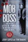 Mob Boss The Life of Little Al D'Arco the Man Who Brought Down the Mafia