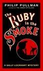 The Ruby in the Smoke (Sally Lockhart, Bk 1)