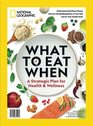 National Geographic What to Eat When