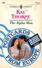 The Alpha Man (Postcards From Europe) (Harlequin Presents No, 1619)