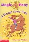 A Dream Come True (Magic Pony, Vol 1)