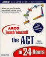 Teach Yourself ACT in 24 Hours 2000 Edition