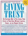The Living Trust  The Failproof Way to Pass Along Your Estate to Your Heirs