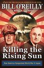 Killing the Rising Sun How America Vanquished World War II Japan