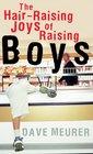 The Hair-Raising Joys of Raising Boys