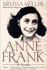 Anne Frank The Biography