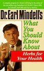 Dr. Earl Mindell's What You Should Know About Herbs for Your Health (Dr.Earl Mindell S.)