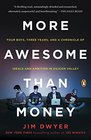 More Awesome Than Money Four Boys and Their Heroic Quest to Save Your Privacy from Facebook