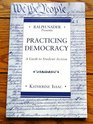 Ralph Nader Presents Practicing Democracy A Guide to Student Action
